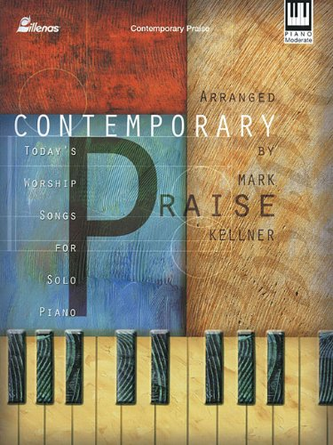 Image for Contemporary Praise: Today's Worship Songs for Solo Piano