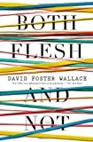 Both Flesh and Not: Essays (0316182389) by Wallace, David Foster