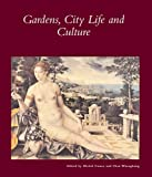 img - for Gardens, City Life, and Culture: A World Tour (Dumbarton Oaks Other Titles in Garden History) book / textbook / text book
