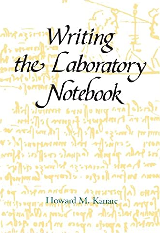 Writing the Laboratory Notebook (American Chemical Society Publication) written by Howard M. Kanare