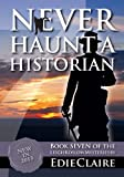 Never Haunt a Historian (Leigh Koslow Mystery Series, Book 7)