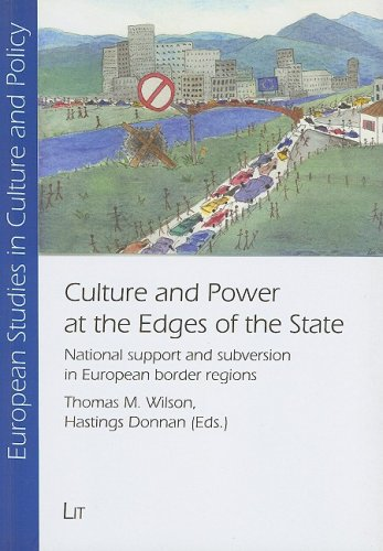 Culture and Power at the Edges of the State: National support and subversion in European border regions (European Studie