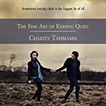 The Fine Art of Keeping Quiet   Charity Tahmaseb