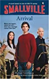 Arrival (Smallville Series for Young Adults, No. 1)