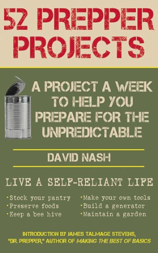 "James Talmage ""Dr Prepper"" Stevens  David Nash - 52 Prepper Projects"