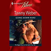 Going Down Hard | [Tawny Weber]