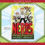 NERDS: National Espionage, Rescue, and Defense Society (       UNABRIDGED) by Michael Buckley Narrated by Johnny Heller