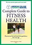 img - for ACSM's Complete Guide to Fitness and Health (American College of Sports Medicine (Unnumbered)) 1st (first) Edition by American College of Sports Medicine published by Human Kinetics (2011) book / textbook / text book