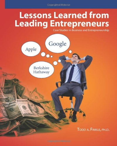 Lessons Learned From Leading Entrepreneurs: Case Studies in Business and Entrepreneurship