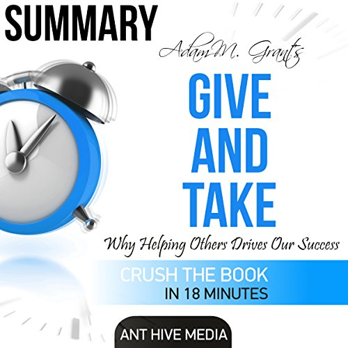 summary-of-adam-m-grants-give-and-take-why-helping-others-drives-our-success