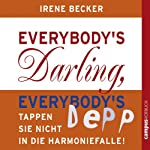 Everybody's Darling, Everybody's Depp: Tappen Sie nicht in die Harmoniefalle! | Irene Becker