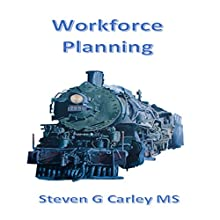 Workforce Planning Audiobook by Steven G. Carley Narrated by Tonya J. Williams