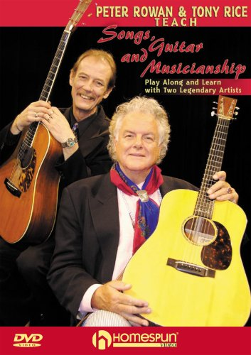 Peter Rowan & Tony Rice Teach Songs, Guitar and Musicianship (Rowan And Rice compare prices)
