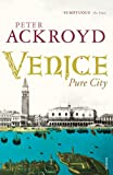 Venice: Pure City (0099422565) by Ackroyd, Peter
