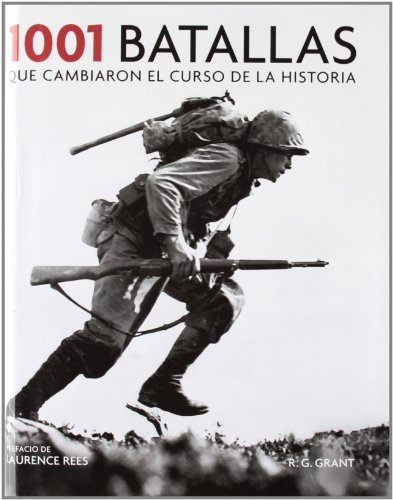 1001 batallas que cambiaron el curso de la historia / 1001 Battles That Changed The Course Of History (Spanish Edition)