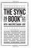 img - for The Sync Book 2: Outer + Inner Space, Shadow + Light: 26 Essays on Synchronicity (Volume 2) book / textbook / text book