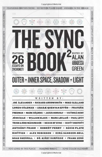 The Sync Book 2: Outer + Inner Space, Shadow + Light: 26 Essays on Synchronicity: Volume 2