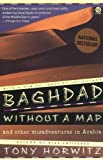 Baghdad Without a Map: And Other Misadventures in Arabia (0452267455) by Horwitz, Tony