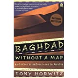 Baghdad without a Map and Other Misadventures in Arabia ~ Tony Horwitz