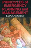 Principles of Emergency Planning and Management (0195218388) by Alexander, David