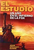 El Estudio/the Studio: Un Ano De Infierno En La Fox/ One Year in Fox's Hell (Spanish Edition) (8496576094) by Dunne, John Gregory