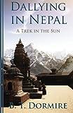 Dallying In Nepal: A trek in the Sun
