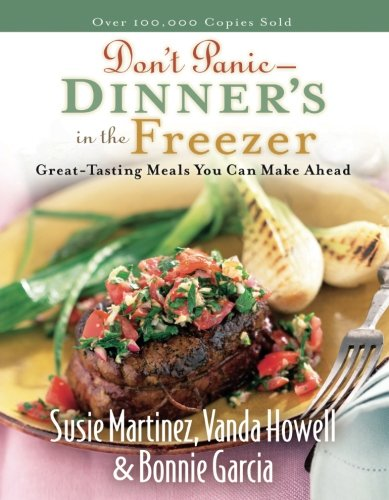 Don't Panic - Dinner's in the Freezer: Great-Tasting Meals You Can Make Ahead (Freezer Cooking compare prices)