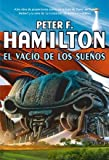 Peter F. Hamilton El vacio de los suenos / The Dreaming Void (Trilogia Del Vacio / the Void Trilogy)