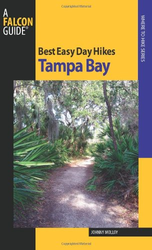 Best Easy Day Hikes Tampa Bay (Best Easy Day Hikes Series)