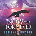Now and For Never Audiobook by Lesley Livingston Narrated by Lesley Livingston