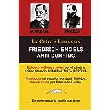 Anti-Duhring de Friedrich Engels: La Ciencia y Las Teorías Marxistas, Colección La Crítica Literaria por el célebre...