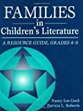 Families in Childrens Literature: A Resource Guide, Grades 4-8 (Through Childrens Literature)
