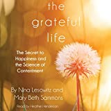 img - for The Grateful Life: The Secret to Happiness and the Science of Contentment book / textbook / text book