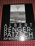Albert Renger-Patzsch: Joy Before the Object (Aperture) (0893815373) by Renger-Patzsch, Albert