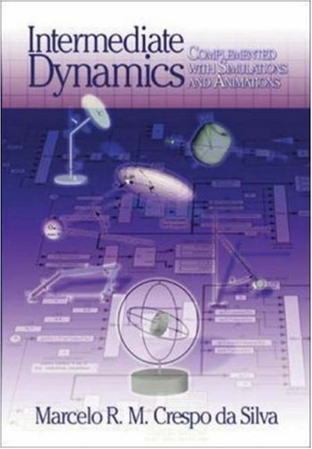 Intermediate Dynamics for Engineers : Complemented with Simulations and Animations