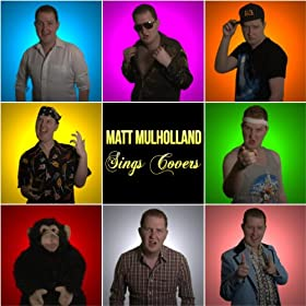 Matt Mulholland: Sings Covers [Explicit]