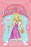 The Tiara Club 5: Princess Sophia and the Sparkling Surprise