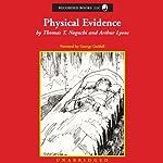 Physical Evidence   Thomas Noguchi