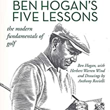 Ben Hogan's Five Lessons: The Modern Fundamentals of Golf Audiobook by Ben Hogan, Herbert Warren Wind Narrated by Steve Carlson