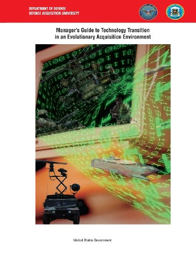 Manager'S Guide To Technology Transition In An Evolutionary Acquisition Environment