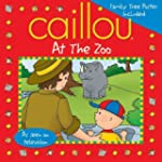 At the Zoo [With Poster] (Caillou 8x8)