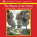 The Return of the Native (       UNABRIDGED) by Thomas Hardy Narrated by Patrick Tull