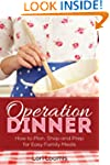 Operation Dinner: How to Plan, Shop &...