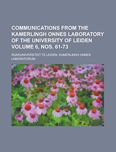 Communications from the Kamerlingh Onnes Laboratory of the University of Leiden Volume 6, Nos. 61-73