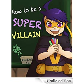 Children's Ebook: How To Be A Super Villain (A Fun Children's Picture Book for Ages 3-8)