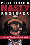 img - for Nasty Business : One Biker Gang's Bloody War Against the Hells Angels Hardcover 2002 book / textbook / text book