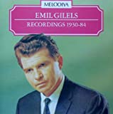 EMIL GILELS- RECORDINGS 1930 - 1984 - LISZT FANTASIA ON THEMES FROM THE MARRIAGE OF FIGARO HUNGARIAN RHAPSODY NO.6, SCRIABIN SONATOA NO.3, NO.4, 5 PRELUDES, ETUDE IN C SHARP MINOR, DEBUSSY FETES,CLAIR DE LUNE, RAVEL TOCCATA/ MELODIYA