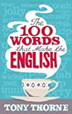 100 Words That Make the English [ペーパーバック]