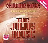 Charlaine Harris The Julius House (Unabridged Audiobook)