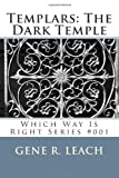 Templars: The Dark Temple: Which Way Is Right #001 (Volume 1)